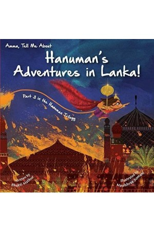 Amma, Tell Me about Hanuman's Adventures in Lanka!: Part 3 in the Hanuman Trilogy