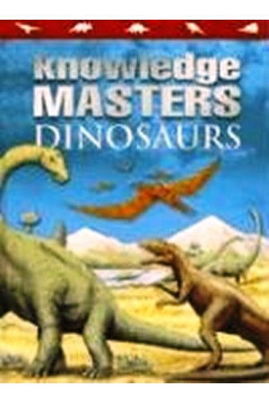 Knowledge Masters: Dinosaurs