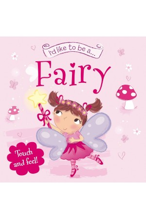 I'd Like to be a... Fairy