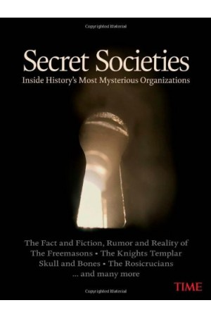 Secret Societies: Inside History's Most Mysterious Organizations