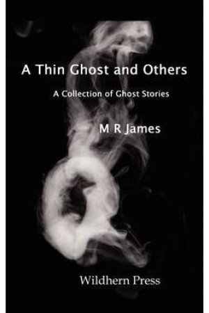 A Thin Ghost and Others and 5 Stories Of the Supernatural