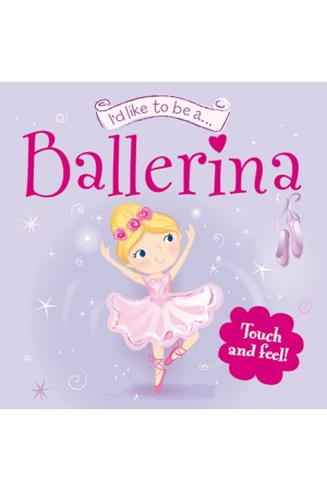 I'd Like to be a...Ballerina