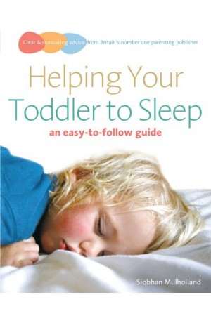 Helping Your Toddler to Sleep: an easy-to-follow guide