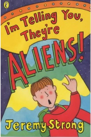 I'm Telling You They're Aliens