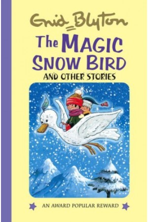 The Magic Snow-Bird: And Other Stories