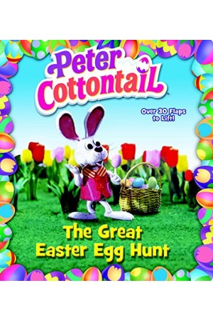 Peter Cottontail: The Great Easter Egg Hunt