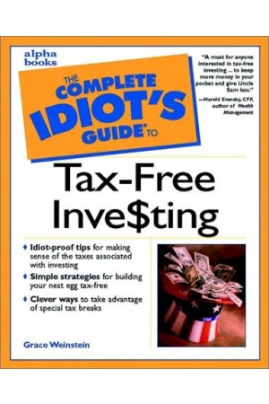 The Complete Idiot's Guide to Tax-free Investing