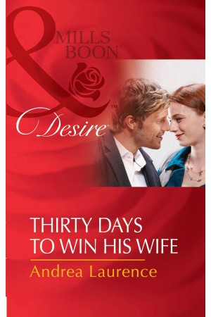 Thirty Days to Win His Wife (Mills & Boon)