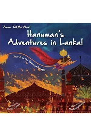 Amma, Tell Me about Hanuman's Adventures in Lanka!: Part 3 in the Hanuman Trilogy