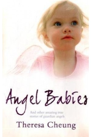 Angel Babies and Other True Stories of Guardian Angels