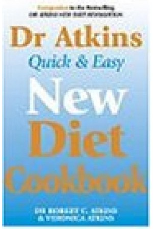 Dr Atkins Quick and Easy New Diet Cookbook