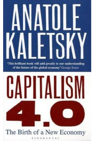 Capitalism 4.0: The Birth of a New Economy in the Aftermath of Crisis