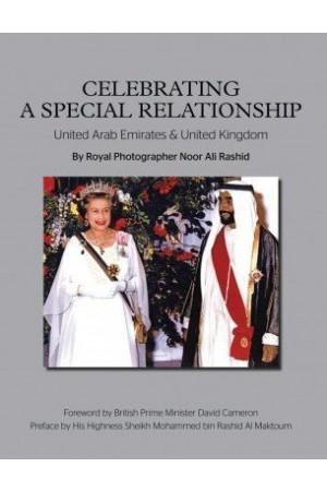 CELEBRATING A SPECIAL RELATIONSHIP: UNITED ARAB EMIRATES & UNITED KINGDOM
