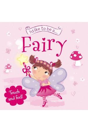 I'd Like to be a... Fairy