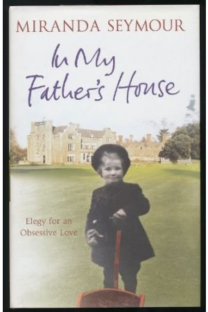 In My Father's House: Elegy For An Obsessive Love