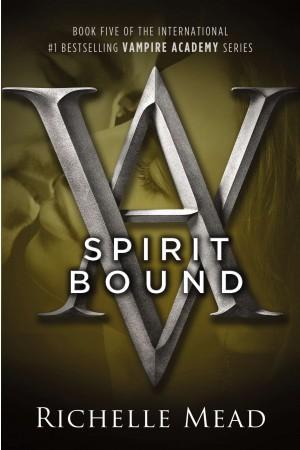 Vampire Academy 5: Spirit Bound