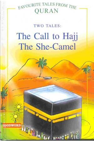 The Call to Hajj / The She Camel