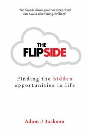 The Flipside: Finding The Hidden Opportunities In Life
