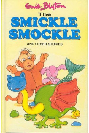 The Smickle Smockle and Other Stories